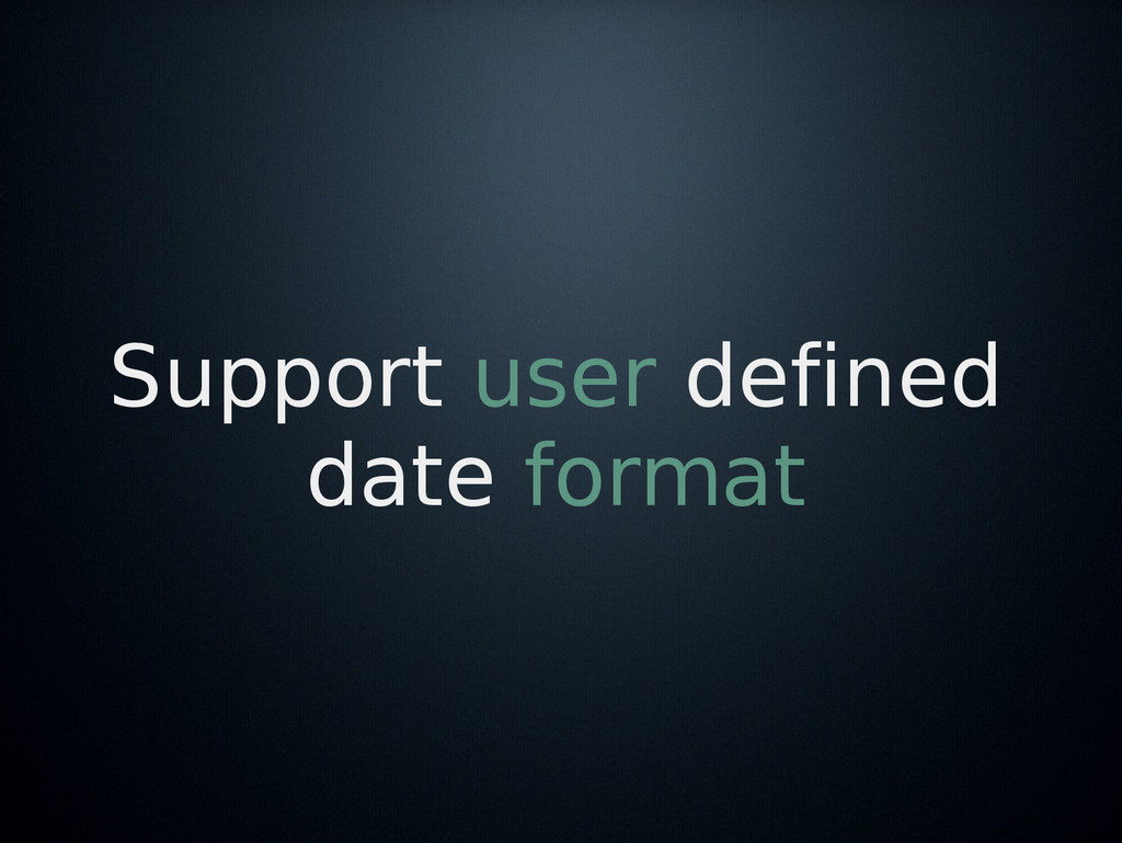Support user defined date format