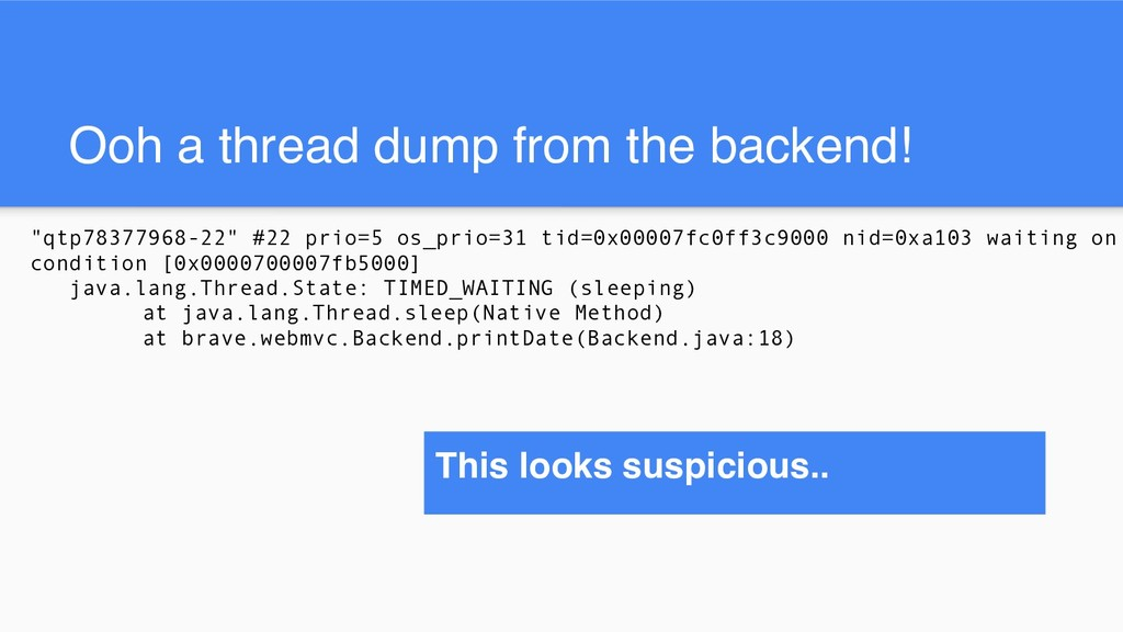 """Ooh a thread dump from the backend! """"qtp7837796..."""