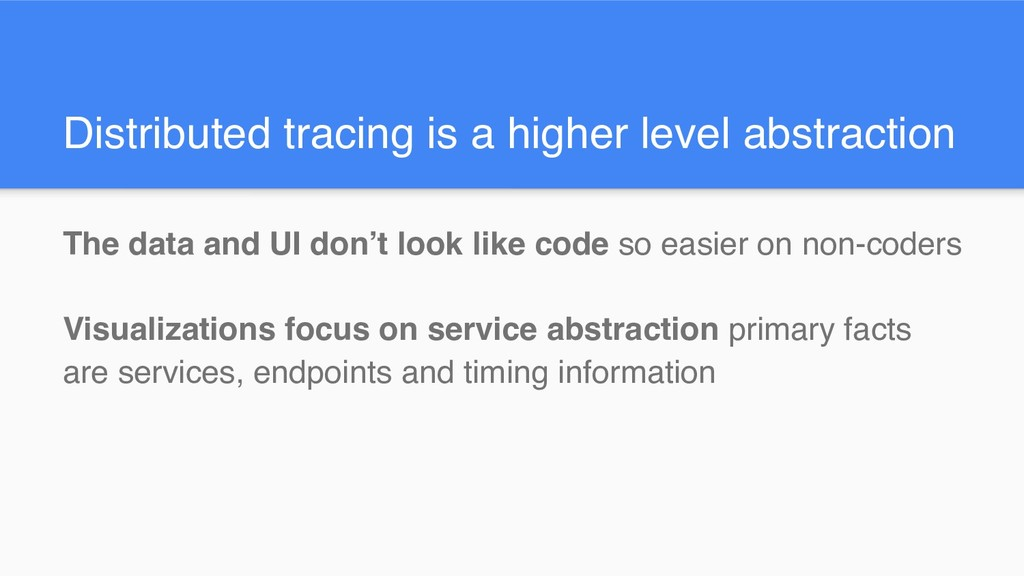 Distributed tracing is a higher level abstracti...