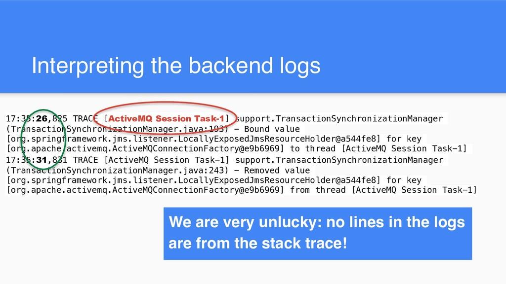 Interpreting the backend logs 17:35:26,825 TRAC...