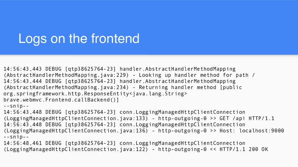Logs on the frontend 14:56:43,443 DEBUG [qtp386...