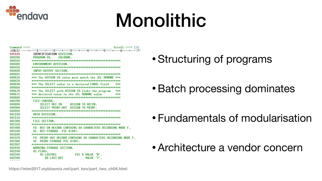 Monolithic •Structuring of programs  •Batch pro...