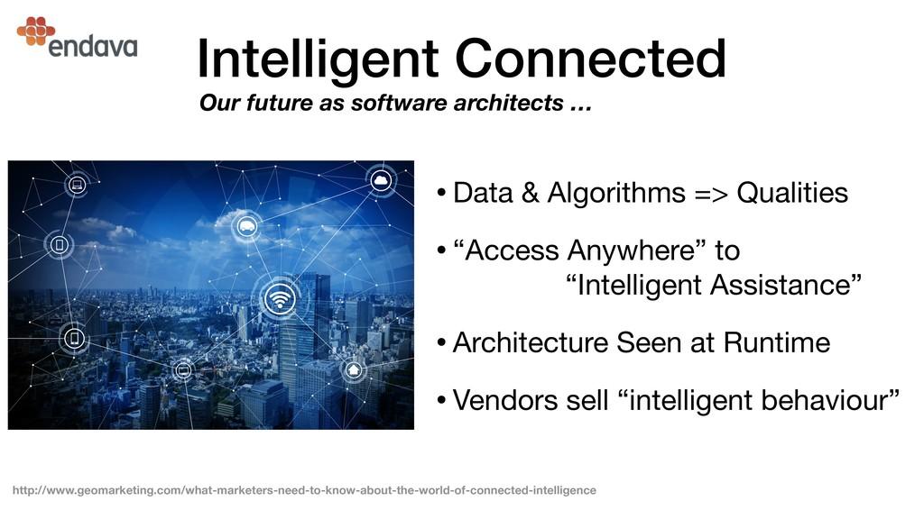 Intelligent Connected •Data & Algorithms => Qua...