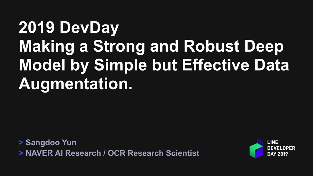 2019 DevDay Making a Strong and Robust Deep Mod...