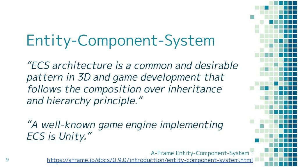 "Entity-Component-System ""ECS architecture is a ..."