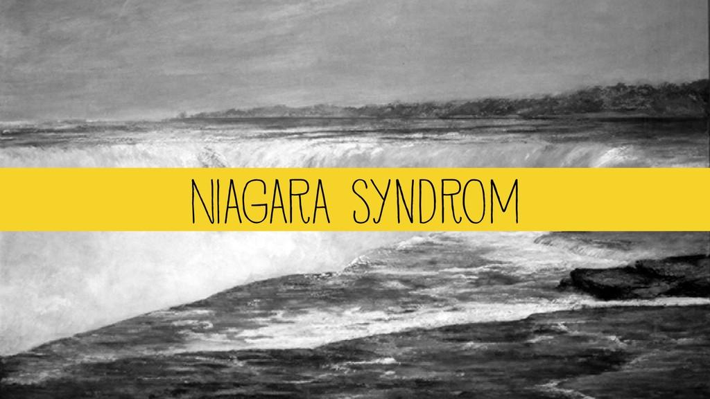 Niagara Syndrom