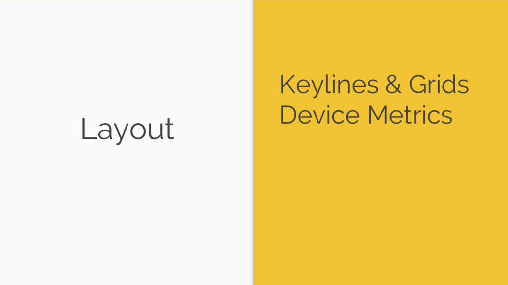 Layout Keylines & Grids Device Metrics