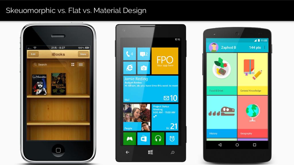 Skeuomorphic vs. Flat vs. Material Design