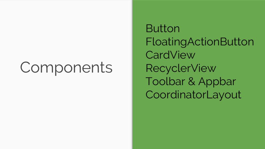 Components Button FloatingActionButton CardView...