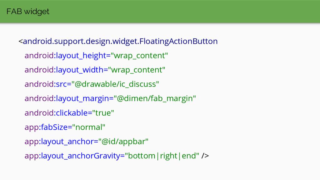FAB widget <android.support.design.widget.Float...