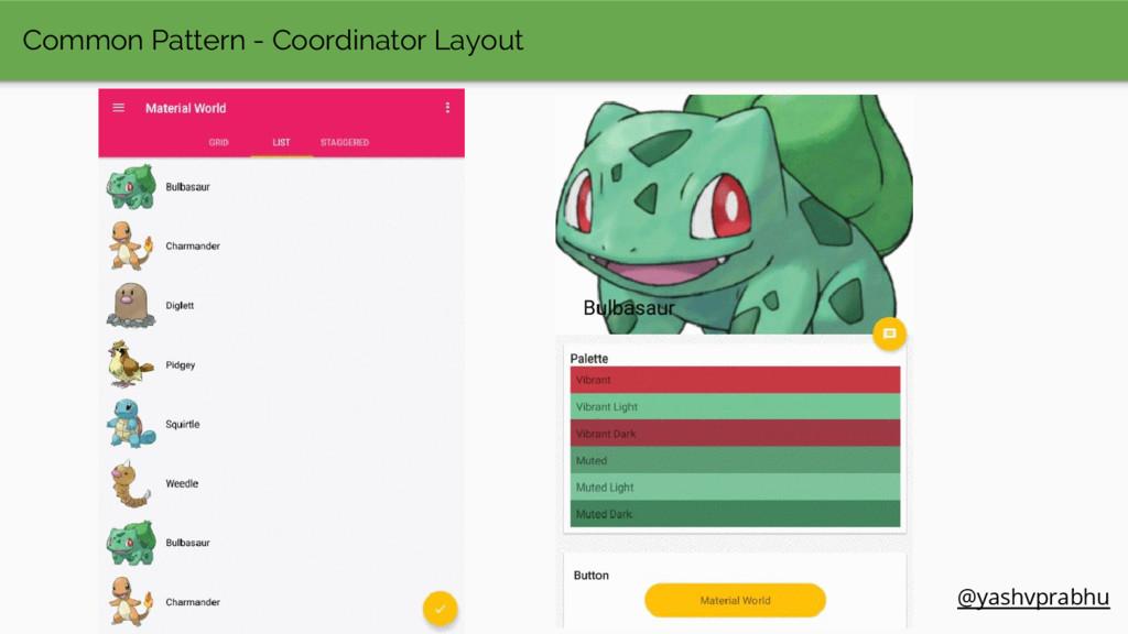Common Pattern - Coordinator Layout @yashvprabhu