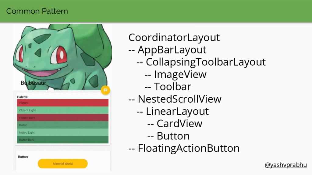 Common Pattern CoordinatorLayout -- AppBarLayou...