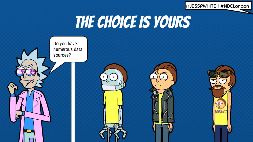 THE CHOICE IS YOURS Do you have numerous data s...