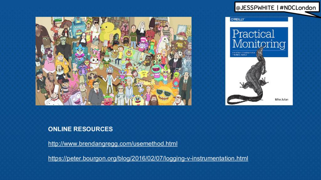 ONLINE RESOURCES http://www.brendangregg.com/us...