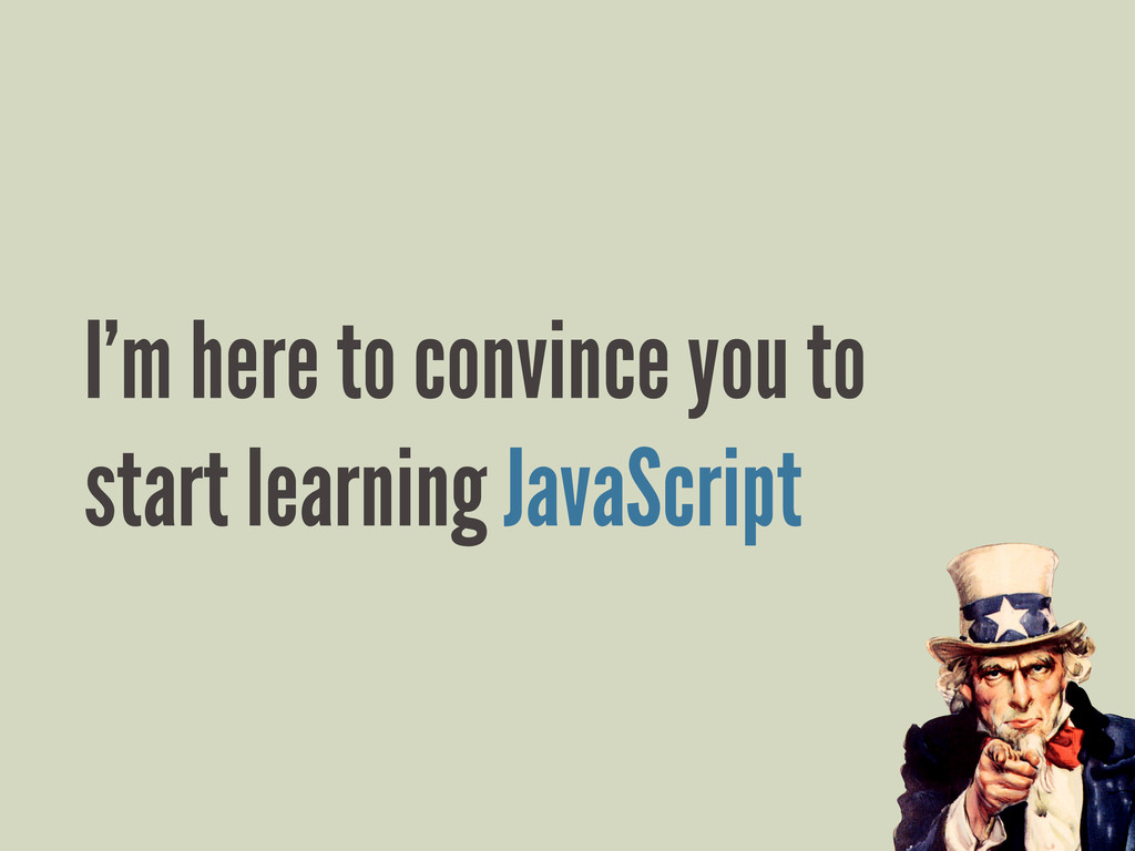 I'm here to convince you to start learning Java...
