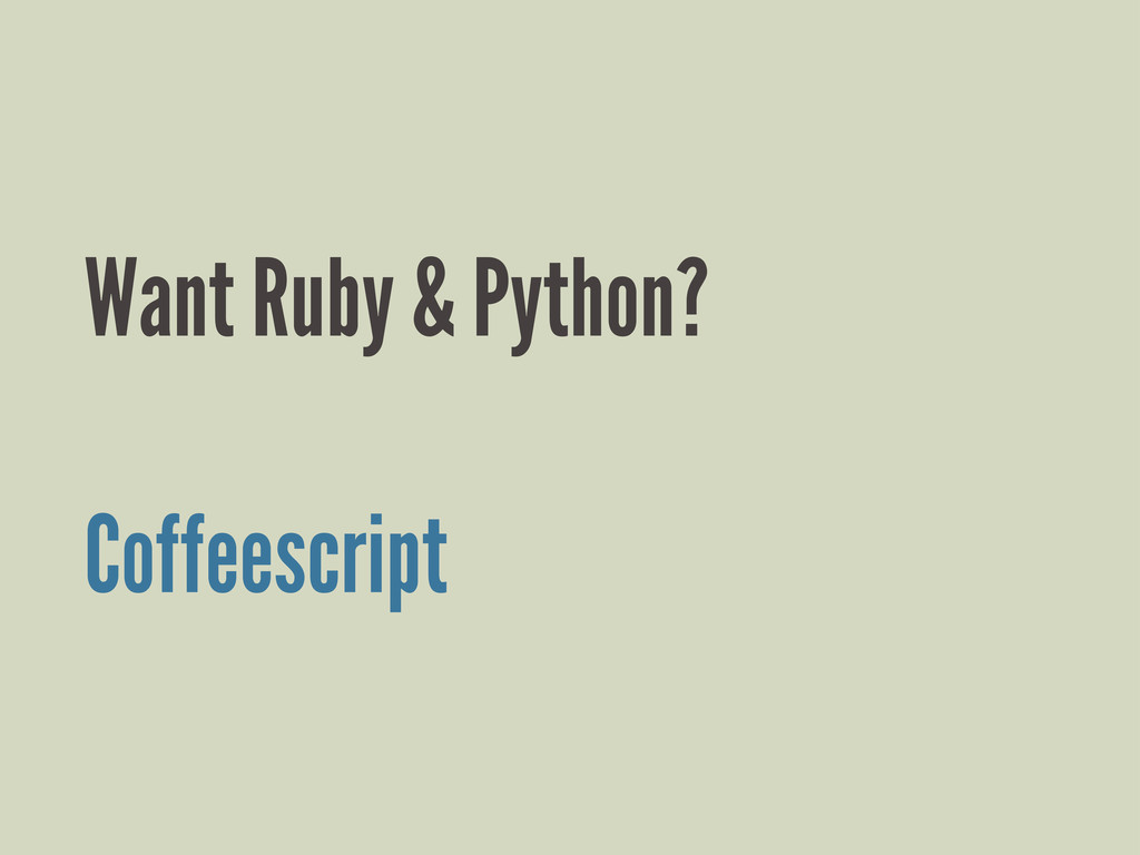 Want Ruby & Python? Coffeescript