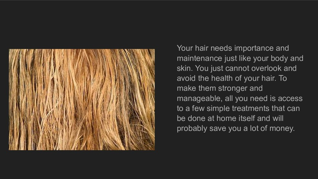 Your hair needs importance and maintenance just...
