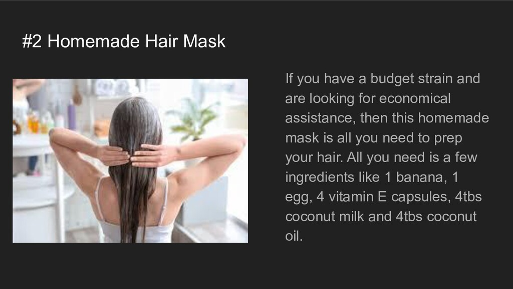 #2 Homemade Hair Mask If you have a budget stra...