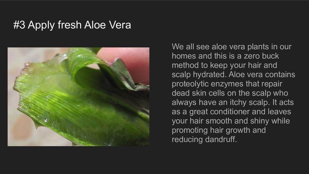 #3 Apply fresh Aloe Vera We all see aloe vera p...