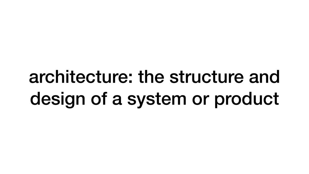 architecture: the structure and design of a sys...