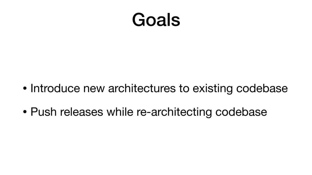 Goals • Introduce new architectures to existing...