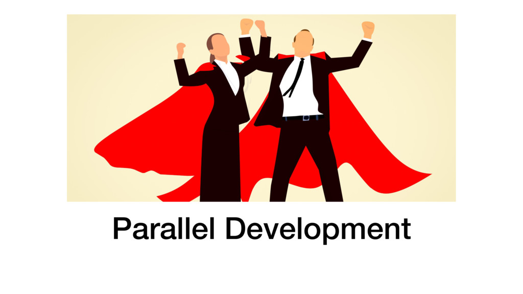 Parallel Development