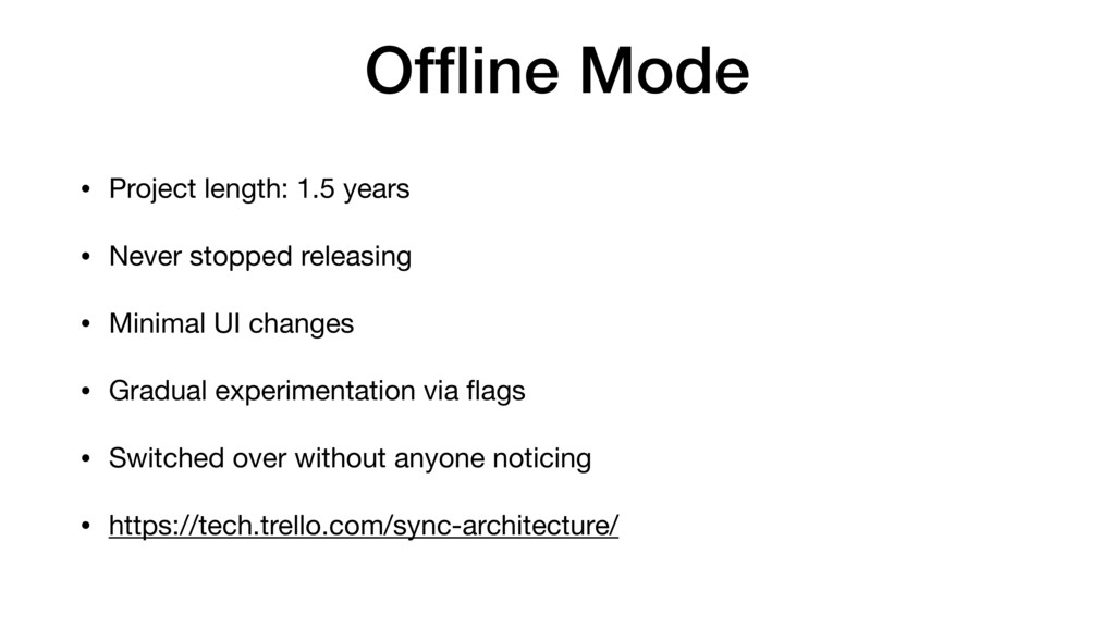 Offline Mode • Project length: 1.5 years  • Neve...