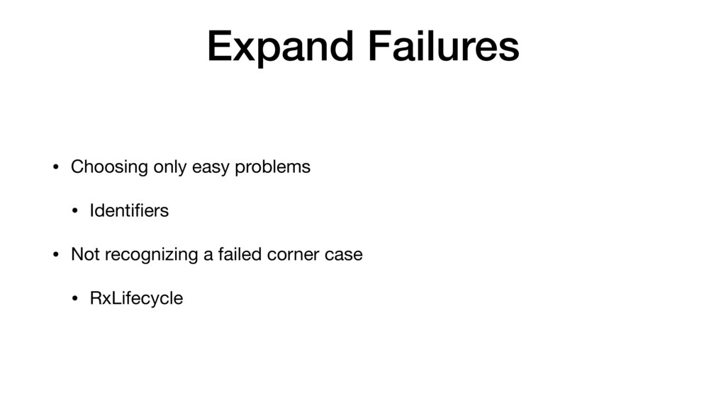 Expand Failures • Choosing only easy problems  ...