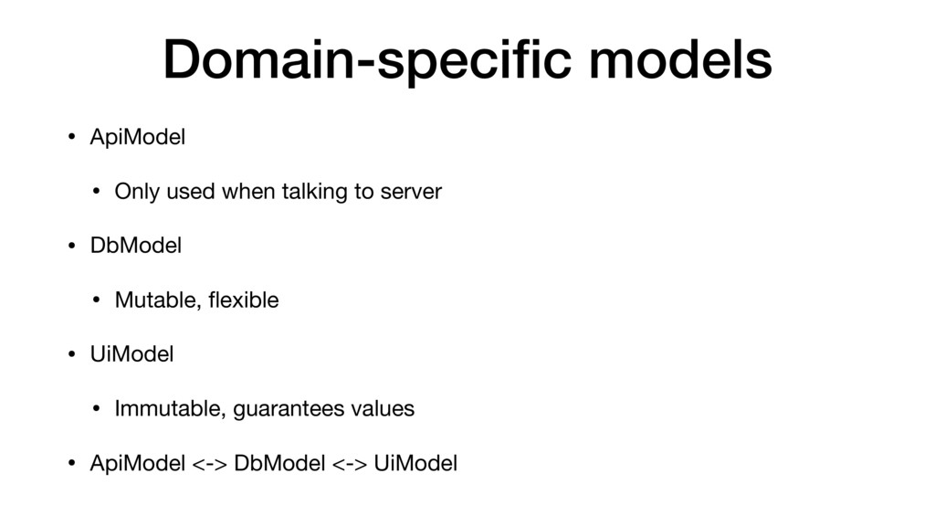 Domain-specific models • ApiModel  • Only used w...