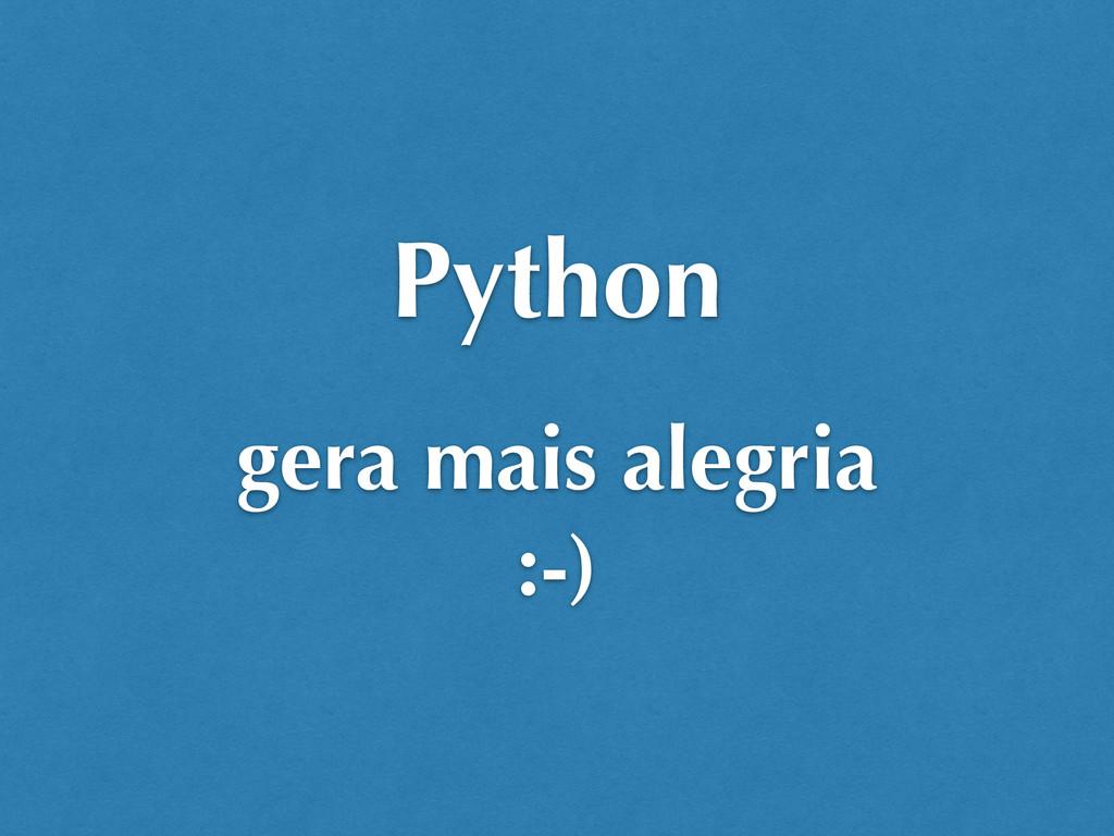 gera mais alegria :-) Python
