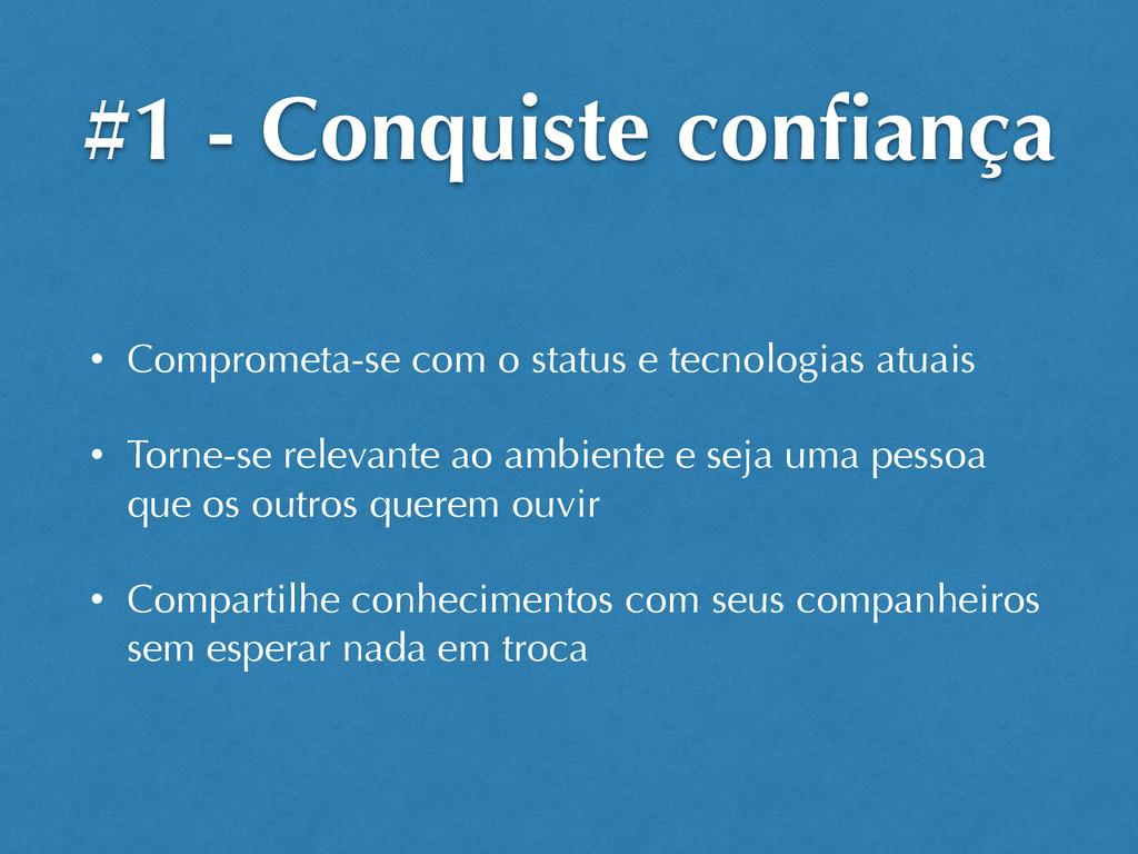 #1 - Conquiste confiança • Comprometa-se com o s...