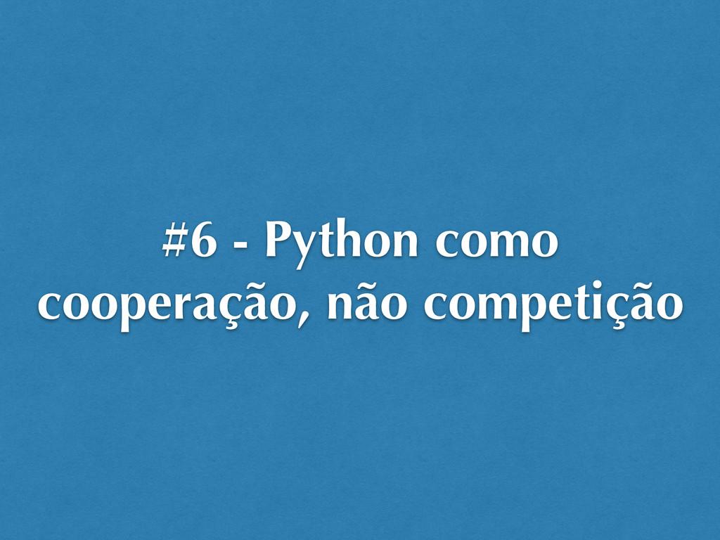 #6 - Python como cooperação, não competição
