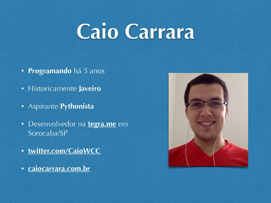 Caio Carrara • Programando há 5 anos • Historic...