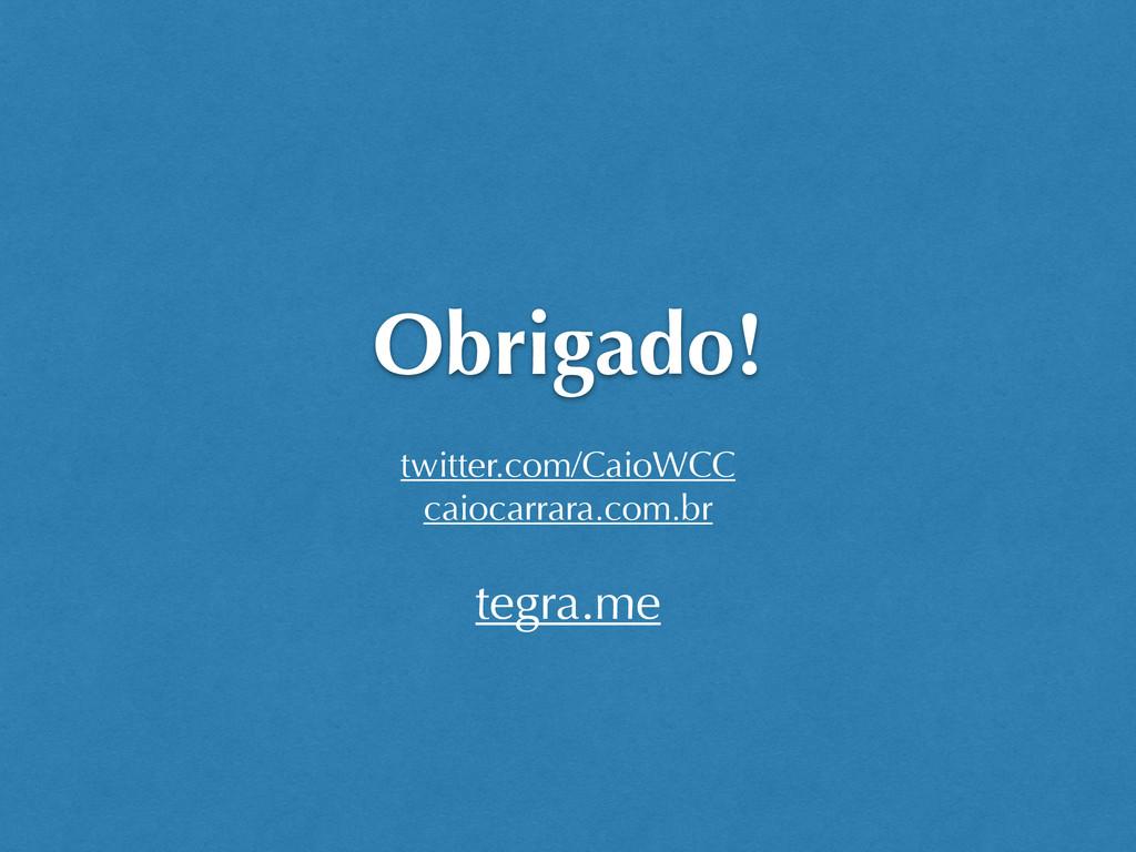 Obrigado! twitter.com/CaioWCC caiocarrara.com.b...