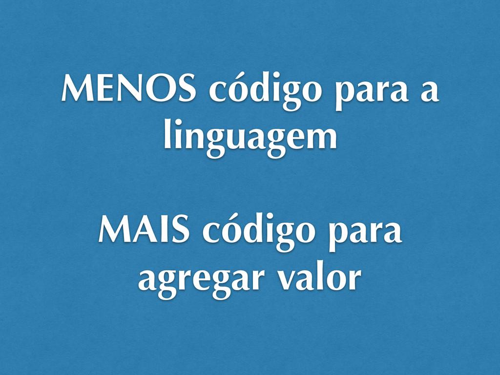 MENOS código para a linguagem MAIS código para ...