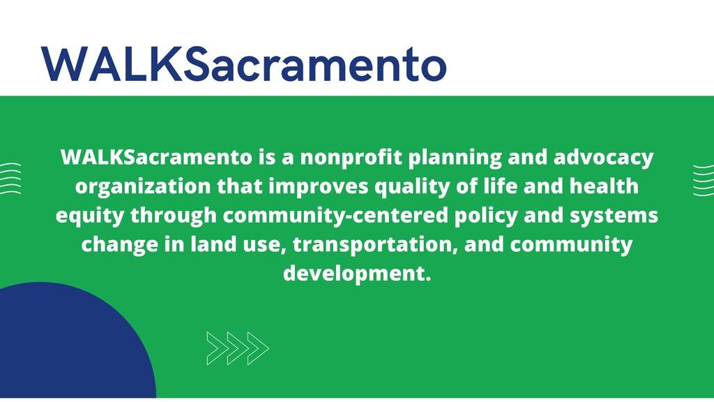 WALKSacramento is a nonprofit planning and advo...