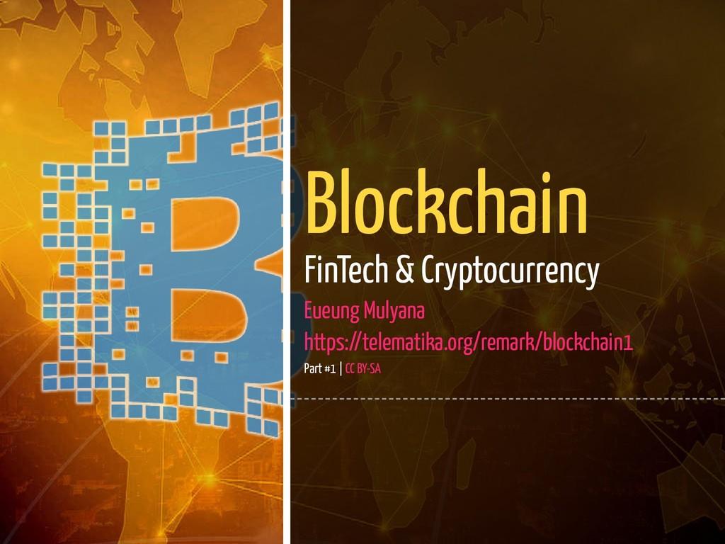 1 / 139 Blockchain FinTech & Cryptocurrency Eue...