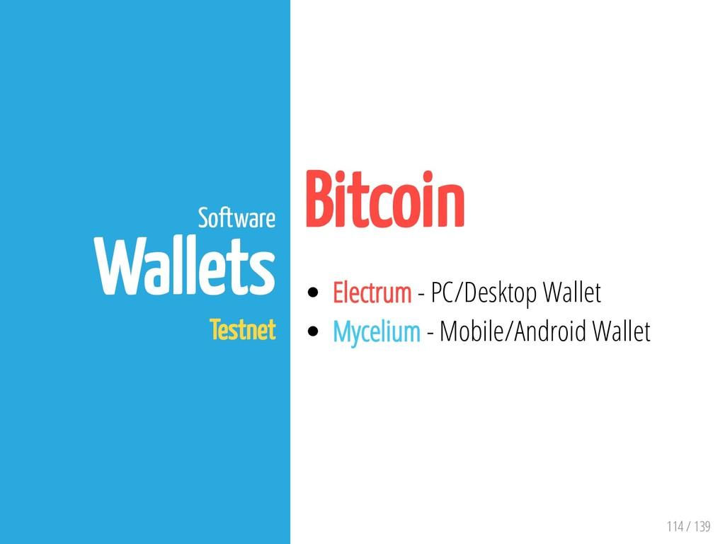 114 / 139 Software Wallets Testnet Bitcoin Elec...