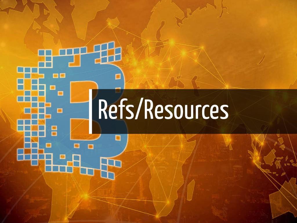 Refs/Resources 137 / 139