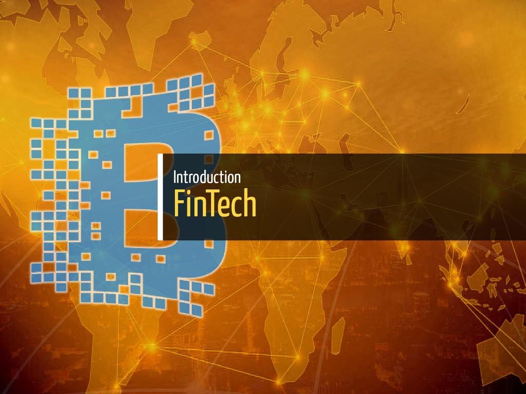 Introduction FinTech 3 / 139