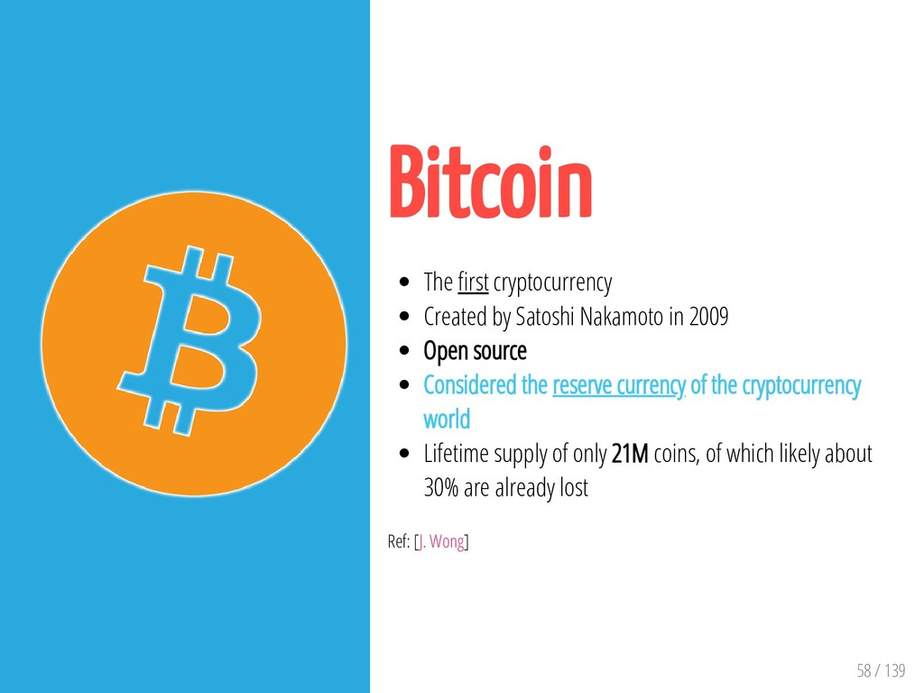 58 / 139 Bitcoin The rst cryptocurrency Created...