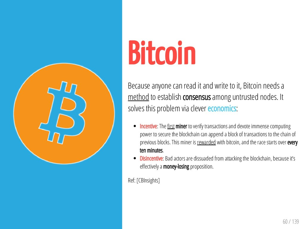 60 / 139 Bitcoin Because anyone can read it and...