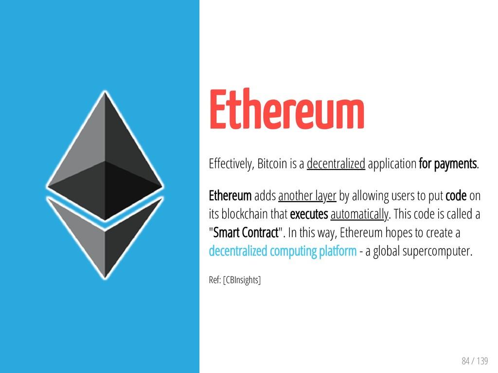 84 / 139 Ethereum E ectively, Bitcoin is a dece...