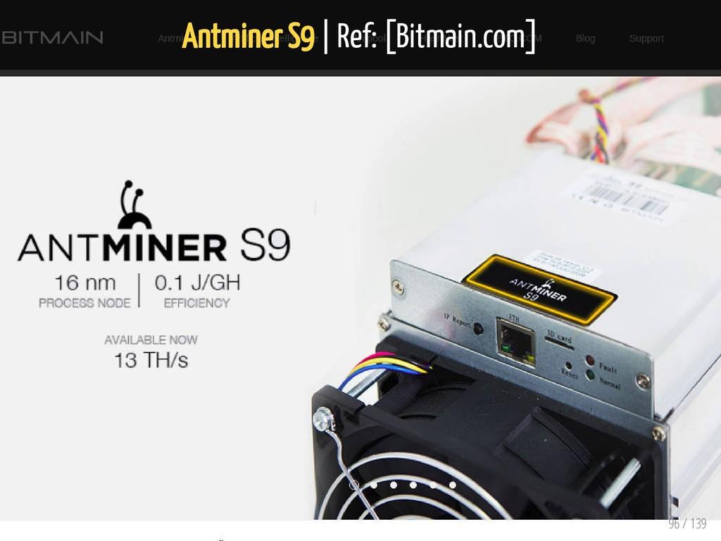 Antminer S9   Ref: [Bitmain.com] 96 / 139