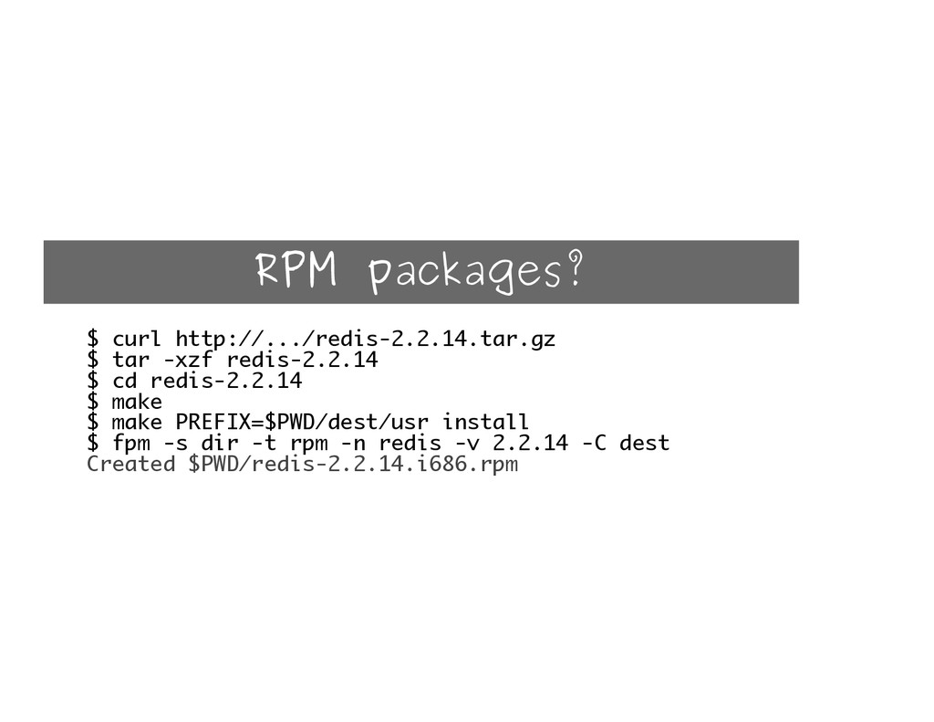 RPM packages? $ curl http://.../redis-2.2.14.ta...