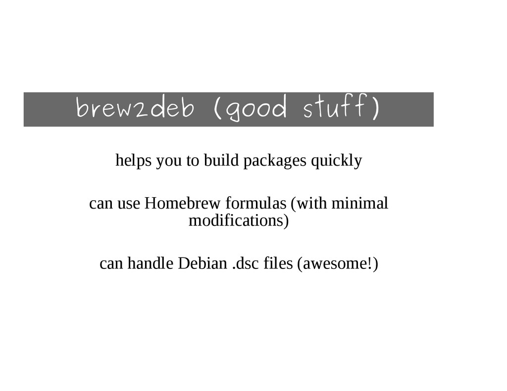 brew2deb (good stuff) helps you to build packag...