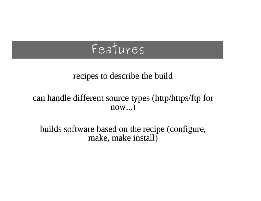 Features recipes to describe the build can hand...