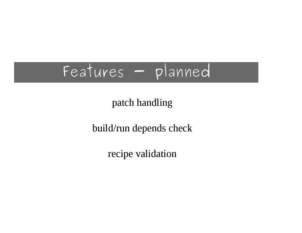 Features - planned patch handling build/run dep...