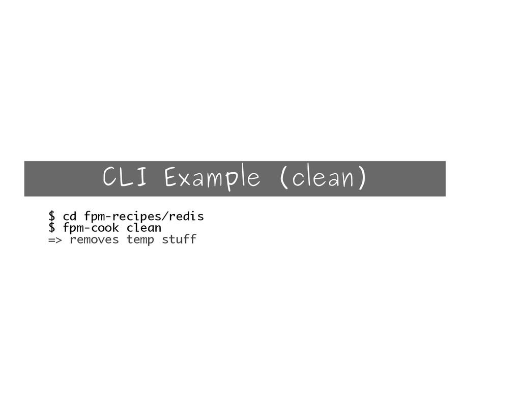 CLI Example (clean) $ cd fpm-recipes/redis $ fp...