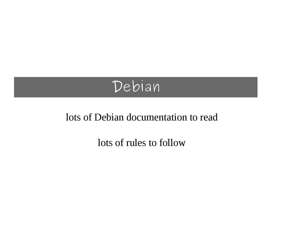 Debian lots of Debian documentation to read lot...